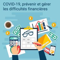 COVID-19 : Prévenir et gérer les difficultés financières